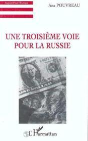 Troisieme Voie Pour La Russie (Une) - Couverture - Format classique