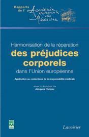 Harmonisation de la réparation des préjudices corporels dans l'union européenne - Couverture - Format classique