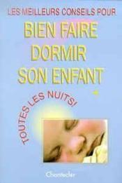 Les Meilleurs Conseils Pour Bien Faire Dormir Son Enfant - Couverture - Format classique