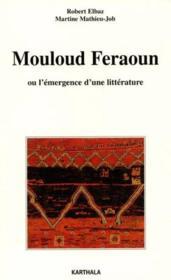 Mouloud Feraoun Ou L'Emergence D'Une Litterature - Couverture - Format classique