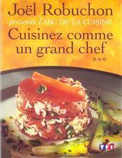 Cuisinez Comme Un Grand Chef T.3 ; Abc De La Cuisine - Intérieur - Format classique