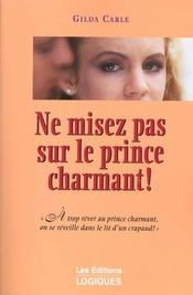 Ne Misez Pas Sur Le Prince Charmant - Intérieur - Format classique