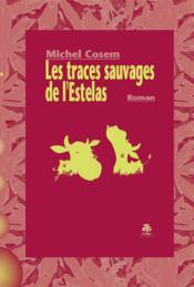 Les traces sauvages de l'Estelas - Couverture - Format classique