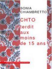 Chto ; Interdit Au Moins De Quinze Ans - Intérieur - Format classique