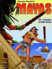 Mayas t.2 : la revanche du prince toltèque - Couverture - Format classique