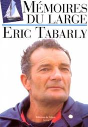 Memoires du large  - Eric Tabarly