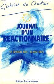 Journal D'Un Reactionnaire. 6 Fevrier 1934 - 10 Mai 1981. - Couverture - Format classique