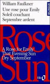 Vente livre :  Une rose pour Emily ; soleil couchant ; septembre ardent ; a rose for Emily ; that evening sun ; dry september  - William Faulkner