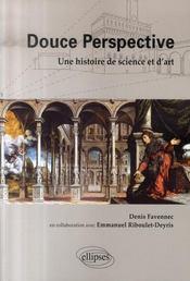 Douce perspective ; une histoire de science et d'art - Intérieur - Format classique