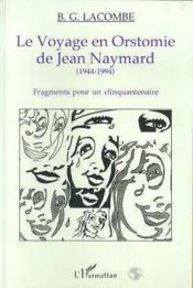 Le voyage en Orstomie de Jean Naymard, 1944-1994 ; fragments pour un cinquantenaire - Couverture - Format classique