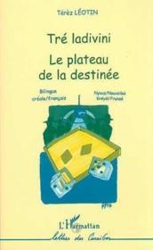 Tre Ladivini : Le Plateau De La Destinee - Couverture - Format classique