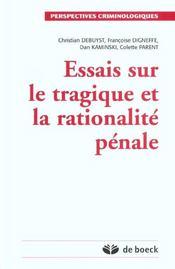 Essais sur le tragique et la rationalite penale - Intérieur - Format classique