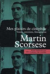 Mes plaisirs de cinéphile ; textes, entretiens, filmographie complète - Couverture - Format classique
