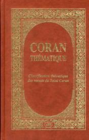Coran thématique ; classification thématique des versets du Saint Coran - Couverture - Format classique