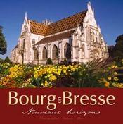 Bourg-en-Bresse, nouveaux horizons - Couverture - Format classique