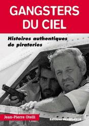 Gangsters du ciel ; histoires authentiques de pirateries - Intérieur - Format classique