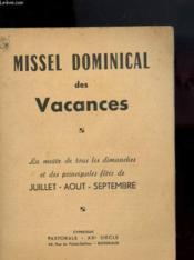 Missel Dominical Des Vacances - La Messe De Tous Les Dimanches Et Des Principales Fetes De Juillet-Août-Septembre - Couverture - Format classique