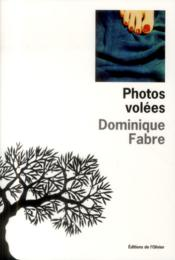 Vente  Photos volées  - Dominique Fabre