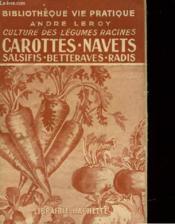 Culture Des Legumes Racinescarottes-Navets-Salsifis-Betterave-Radis - Couverture - Format classique