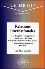 Relations Internationales Discipline Approches Facteurs Regles Societe Acteurs Evolution Defis - Couverture - Format classique