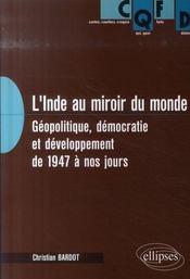 L'Inde au miroir du monde ; géopolitique, démocratie et développement de 1947 à nos jours - Intérieur - Format classique