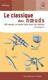 Le classique des noeuds ; 130 noeuds, le savoir-faire pour les réaliser - Intérieur - Format classique