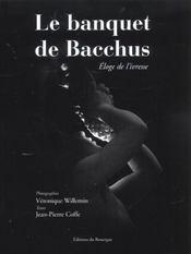 Le banquet de bacchus ; eloge de l'ivresse - Intérieur - Format classique