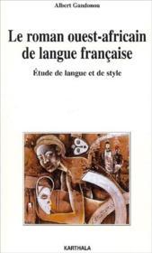 Le roman ouest-africain de langue française ; étude de langue et de style - Couverture - Format classique
