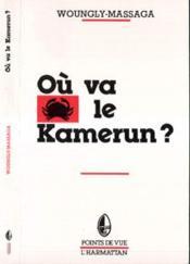Ou Va Le Kamerun ? - Couverture - Format classique