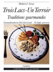 Trois Lacs-Un Terroir,Traditions Gourmandes - Couverture - Format classique