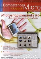 Vente livre :  Competence Micro ; Photoshop Elements 5.0  - Thomas Nykrog