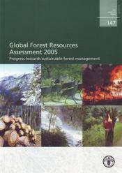 Global forest resources assessment 2005. progress towards sustainable forest management (fao forestr - Couverture - Format classique