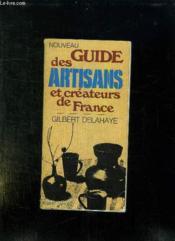 Nouveau Guide Des Artisans Et Createurs De France. - Couverture - Format classique