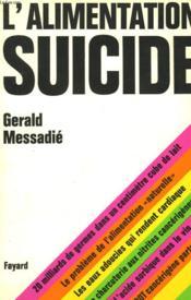 L'Alimentation Suicide. - Couverture - Format classique