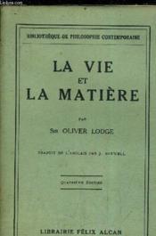La Vie Et La Matiere. - Couverture - Format classique