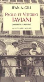 Paolo Et Vittorio Taviani ; Entretien Au Pluriel - Couverture - Format classique