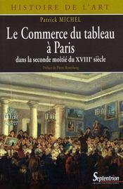 Le commerce du tableau à Paris ; dans la seconde moitié du XVIII siècle - Intérieur - Format classique