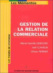 On De La Relation Commerciale. 127 Fiches De Synthese - Couverture - Format classique