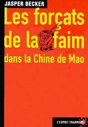 Les forçats de la faim dans la Chine de Mao - Couverture - Format classique