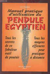 Manuel Pratique D'Utilisation Du Pendule Egyptien - Couverture - Format classique