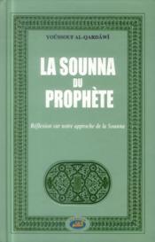 La Sounna du prophète ; réflexion sur notre approche de la Sounna - Couverture - Format classique