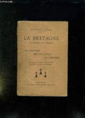 La Bretagne De L Origine A La Reunion. Son Histoire Ses Coutumes Ses Moeurs. - Couverture - Format classique