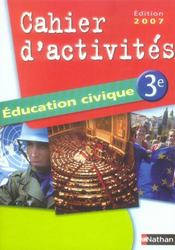 Education civique ; 3eme ; cahier d'activites (edition 2007)