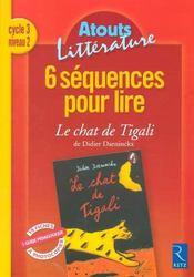 6 séquences pour lire ; le chat de Tigali ; cycle 3, niveau 2 - Intérieur - Format classique