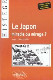 Le Japon Miracle Ou Mirage 2e Edition Remaniee Et Actualisee - Intérieur - Format classique