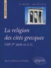 La Religion Des Cites Grecques Viiie-Ier Siecle Av.J.-C. - Couverture - Format classique
