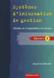 Systèmes d'information de gestion ; épreuve 8 ; diplôme de comptabilité et de gestion ; manuel de l'élève - Couverture - Format classique