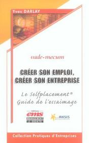 Creer Son Emploi, Creer Son Entreprise. Le Selfplacement. Guide De L'Essaimage.V - Intérieur - Format classique