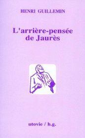L'Arriere-Pensee De Jaures - Intérieur - Format classique