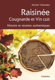 Raisinee Cougnarde Et Vin Cuit - Couverture - Format classique